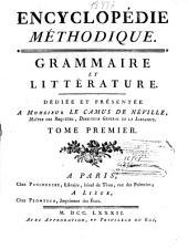 Encyclopédie méthodique: Grammaire et Litterature ...