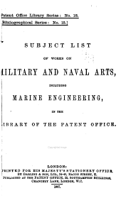 Subject List of Works on Military and Naval Arts: Including Marine Engineering in the Library of the Patent Office