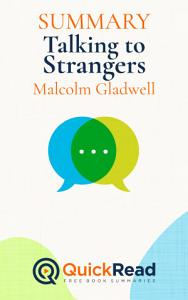 Summary of  Talking to Strangers  by Malcolm Gladwell   Free book by QuickRead com PDF