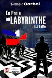 En proie au labyrinthe: T.1 La lutte