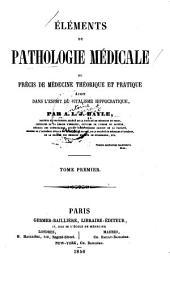 Éléments de pathologie médicale: ou Précis de médecine théorique et pratique écrit dans l'esprit du vitalisme hippocratique