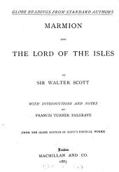 Marmion, and The lord of the Isles. With intr. and notes by F.T. Palgrave. From the Globe ed. of Scott's poetical works