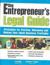 The Entrepreneur's Legal Guide: Strategies for Starting, Managing, and Making Your Business Profitable