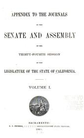 Appendix to the Journals of the Senate and Assembly ... of the Legislature of the State of California ...: Volume 1