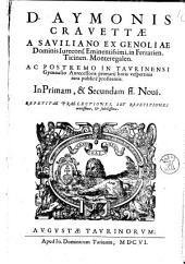 D. Aymonis Crauettæ a Sauiliano ... In primam, & secundam infortiati. Repetitæ prælectiones, seu repetitiones, acutissimæ, & subtilissimæ [Tomus 1. (-2): D. Aymonis Crauettæ a Sauiliano ... In primam, & secundam ff. noui. Repetitæ prælectiones, seu repetitiones, acutissimæ, & subtilissimæ, Volume 2