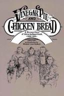 Vinegar Pie and Chicken Bread