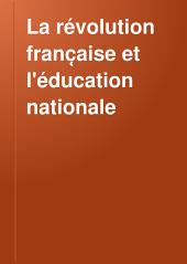 La révolution franc̜aise et l'éducation nationale