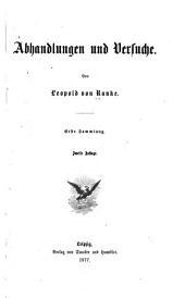 Leopold von Ranke's sämmtliche Werke: bd. Abhandlungen und Versuche. Erste Sammlung. 2. Aufl. 1877