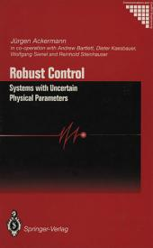 Robust Control: Systems with Uncertain Physical Parameters