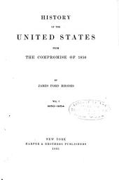 History of the United States from the Compromise of 1850...