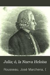 Julia ,ó, La nueva Heloisa: cartas de dos amantes habitantes de una pequeña ciudad, a la falda de los Alpes