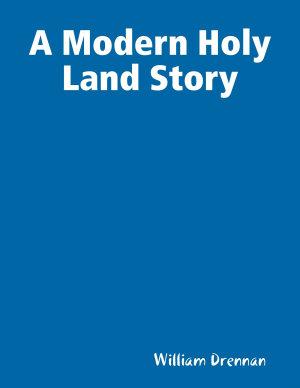 A Modern Holy Land Story