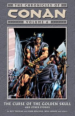 Chronicles of Conan Volume 6  The Curse of the Golden Skull and Other Stories