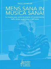 Mens sana in musica sana!: La musica pop come strumento di contenimento dello stress quotidiano e dell'ansia