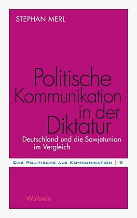 Politische Kommunikation in der Diktatur PDF