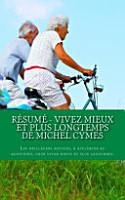 R  sum     Vivez Mieux Et Plus Longtemps de Michel Cymes PDF