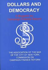 Dollars and Democracy: A Blueprint for Campaign Finance Reform