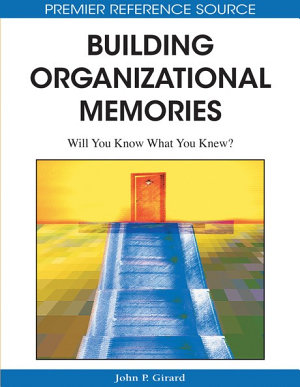 Building Organizational Memories  Will You Know What You Knew  PDF