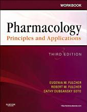 Workbook for Pharmacology: Principles and Applications - E-Book: A Worktext for Allied Health Professionals, Edition 3