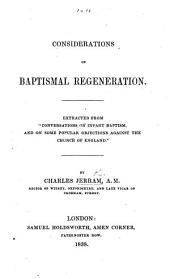 "Considerations on Baptismal Regeneration. Extracted from ""Conversations on Infant Baptism,"" etc"