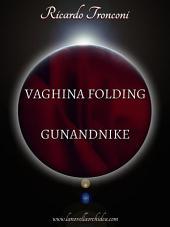 Vaghina Folding e Gunandnike