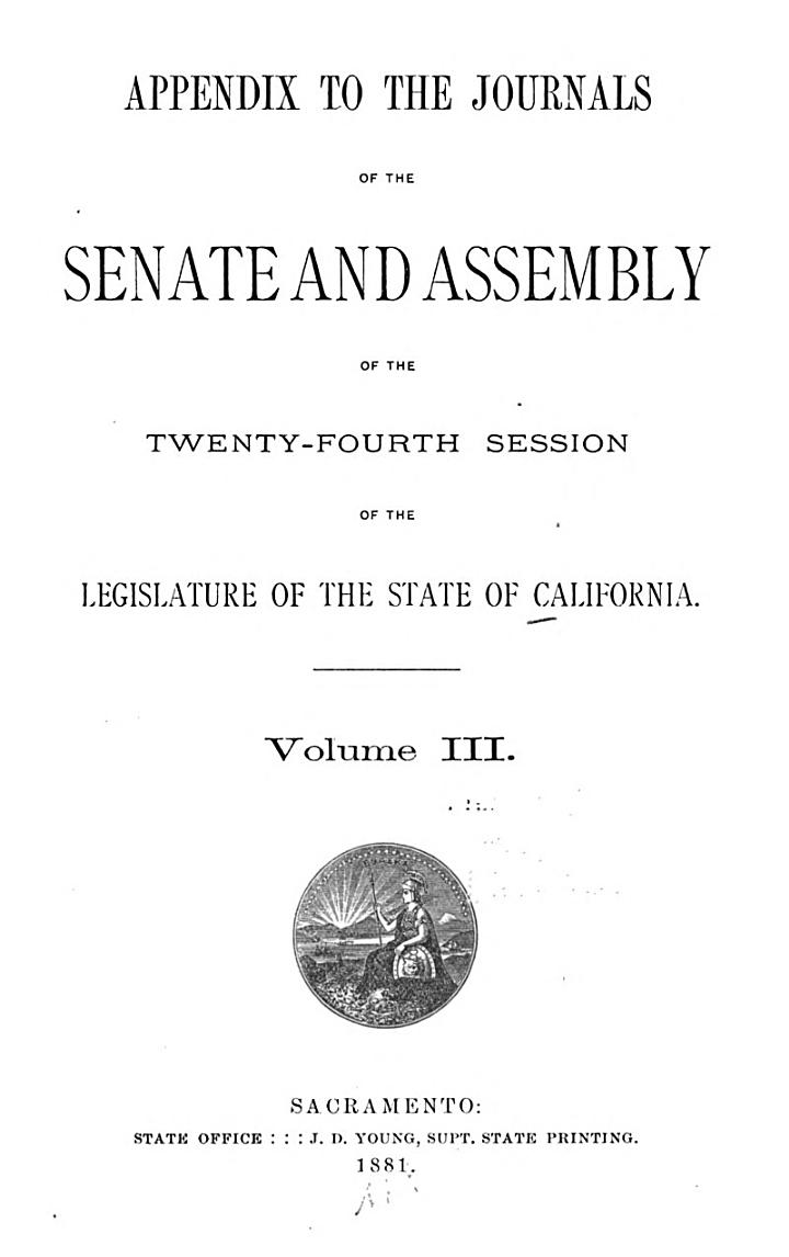 Appendix to the Journals of the Senate and Assembly ... of the Legislature of the State of California ...