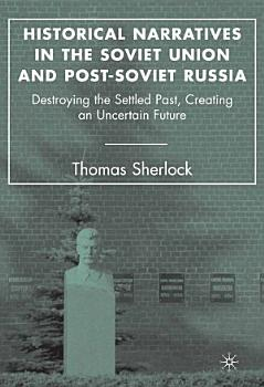 Historical Narratives in the Soviet Union and Post Soviet Russia PDF