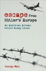 Escape From Hitler S Europe PDF