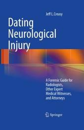Dating Neurological Injury:: A Forensic Guide for Radiologists, Other Expert Medical Witnesses, and Attorneys