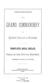 Proceedings of the Grand Commandery of Knights Templar of Michigan