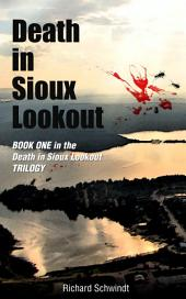 Death in Sioux Lookout: Book one in the Death in Sioux Lookout Trilogy