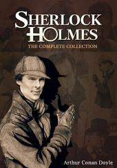 SHERLOCK HOLMES THE COMPLETE COLLECTION