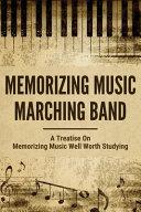 Memorizing Music Marching Band