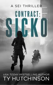 Contract: Sicko: Sei Assassin Thriller #2