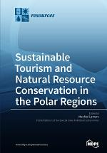 Sustainable Tourism and Natural Resource Conservation in the Polar Regions
