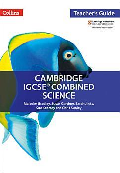 Cambridge IGCSETM Combined Science Teacher Guide  Collins Cambridge IGCSETM  PDF