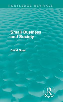 Small Business and Society  Routledge Revivals