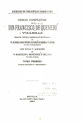 Obras completas de Don Francisco de Quevedo Villegas: Aparato biográfico y bibliográfico