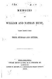 Memoirs of William and Nathan Hunt taken chiefly from their journals and letters