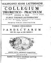 Wolffgangi Adami Lauterbachii Collegium theoretico-practicum: A Pandectarum lib. XX. usque ad lib. XXXIX, Volume 2