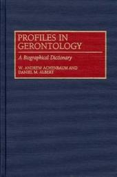 Profiles in Gerontology: A Biographical Dictionary