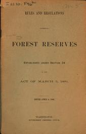 Rules and regulations governing forest reserves established under section 24 of the Act of March 3, 1891