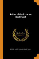 Tribes of the Extreme Northwest PDF