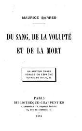 Du sang, de la volupté et de la mort: Un amateur d'âmes, Voyage en Espagne, Voyage en Italie, etc