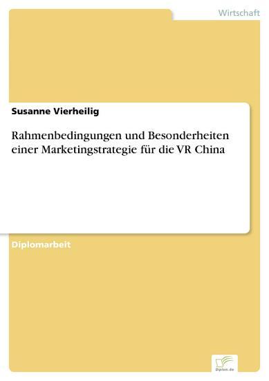 Rahmenbedingungen und Besonderheiten einer Marketingstrategie f  r die VR China PDF