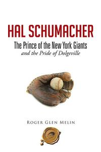 Hal Schumacher   the Prince of the New York Giants PDF