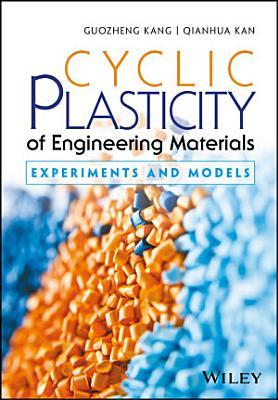 Cyclic Plasticity of Engineering Materials