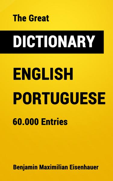 The Great Dictionary English - Portuguese Pdf Book