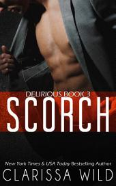 Scorch (Delirious book 3) - BDSM Billionaire Dark Romance