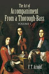The Art of Accompaniment from a Thorough-Bass: As Practiced in the XVII and XVIII Centuries